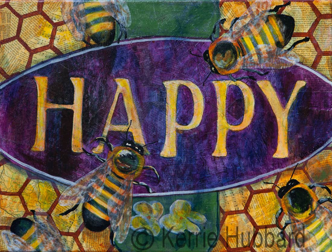 Bee Happy, Mixed Media  (This is the painting on the mug).