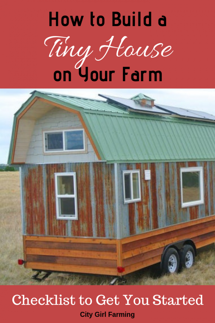 how to build a tiny house on your farm